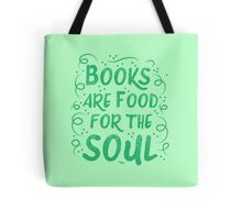 Books are food for the Soul Tote Bag