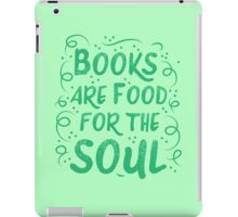 Books are food for the Soul iPad Case/Skin