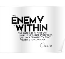 the enemy is within the gates - cicero Poster