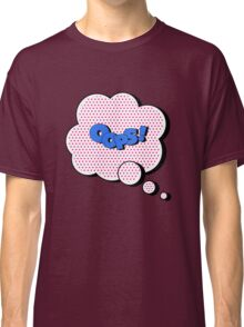 Comics Bubble with Expression Oops in Vintage Style Classic T-Shirt