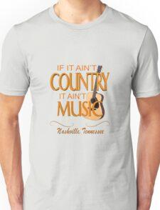 Ain't Country - Ain't Music Unisex T-Shirt