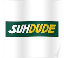 Suh Dude Merchandise Poster