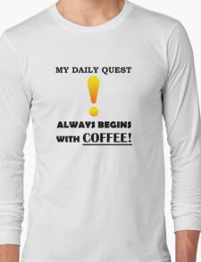 My Daily Coffee Quest - Warcraft Nerd Gamer Geek Long Sleeve T-Shirt