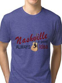 Nashville Always a Good Idea Tri-blend T-Shirt