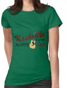 Nashville Always a Good Idea Womens Fitted T-Shirt