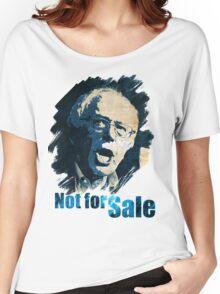 Senator Bernie Sanders is NOT FOR SALE Women's Relaxed Fit T-Shirt