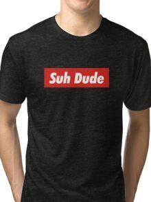 Suh Dude Supreme Merchandise Tri-blend T-Shirt