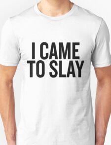Came to Slay T-Shirt