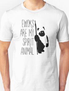 Ewoks Are My Spirit Animal Unisex T-Shirt