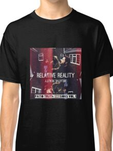 Relative Reality - Patio Truth Seasions Vol.1 Classic T-Shirt