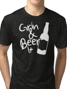Grin and Beer it Tri-blend T-Shirt