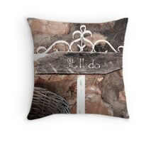 It'll Do - McGregor, S Africa Throw Pillow