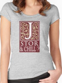 JSTOR AND CHILL ? Women's Fitted Scoop T-Shirt