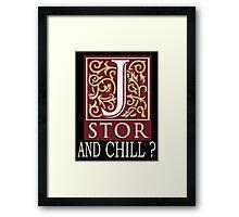 JSTOR AND CHILL ? - white Framed Print
