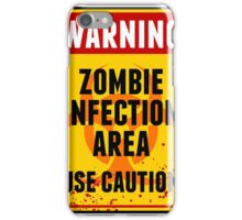 Zombie Infection Area iPhone Case/Skin