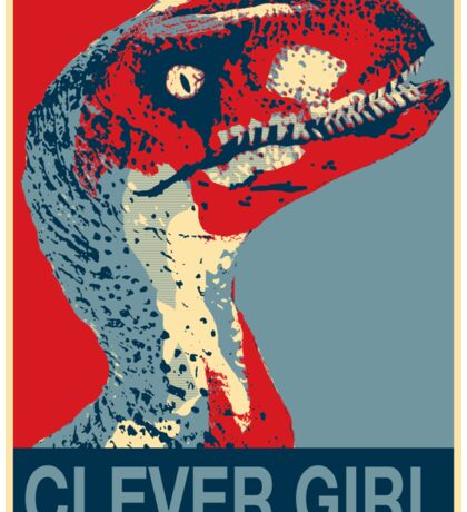 Raptor Propaganda - Clever Girl  Sticker
