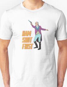 Ham Shot First Unisex T-Shirt