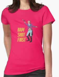 Ham Shot First Womens Fitted T-Shirt