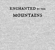 enchanted by the mountains~ Unisex T-Shirt