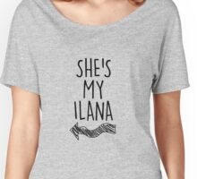 She's my Ilana Women's Relaxed Fit T-Shirt
