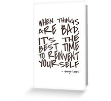 Lopez - When Things are Bad - Typography Greeting Card
