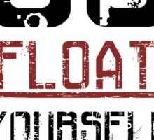 Go Float Yourself - The 100 Sticker