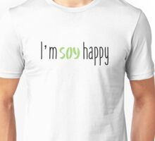 I'm Soy Happy Unisex T-Shirt