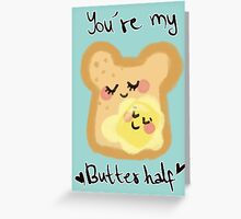 You're my butter-half Greeting Card