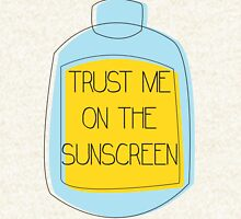 Trust me on the sunscreen T-Shirt