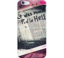 It was more fun in hell! iPhone Case/Skin