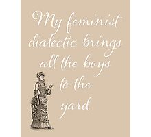 Humorous Feminist design, sign, text, words, humor Photographic Print