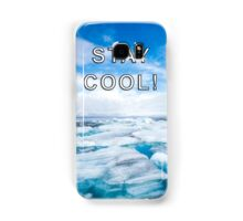 STAY COOL! ICE DESIGN Samsung Galaxy Case/Skin