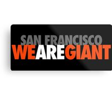 We Are Giant Metal Print