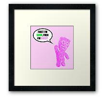 First I'm Sour Then I'm Sweet (Pink) Quote Framed Print