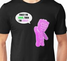 First I'm Sour Then I'm Sweet (Pink) Quote Unisex T-Shirt