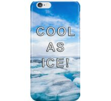 Cool As Ice Design iPhone Case/Skin
