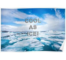 Cool As Ice Design Poster