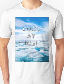 Cool As Ice Design Unisex T-Shirt