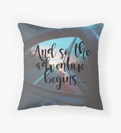 Travel - And so the Adventure Begins Throw Pillow