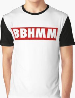 BBHMM! Graphic T-Shirt
