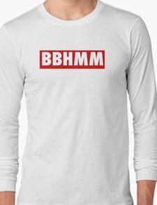 BBHMM! Long Sleeve T-Shirt