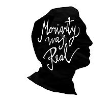 Moriarty Is Real Sherlock Holmes Photographic Print