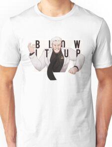Blow It Up! Unisex T-Shirt