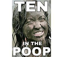 Ten in the poop Photographic Print