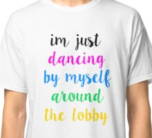 Pentatonix: Misbehavin' - I'm Just Dancing By Myself Around The Lobby (Light) Classic T-Shirt
