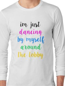 Pentatonix: Misbehavin' - I'm Just Dancing By Myself Around The Lobby (Light) Long Sleeve T-Shirt