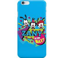 Zany to the MAX! iPhone Case/Skin