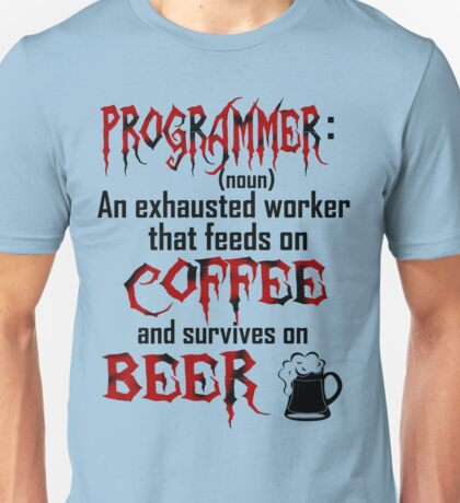 Programmer. Unisex T-Shirt