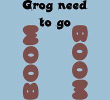Grog need to go Boom Boom! Unisex T-Shirt
