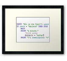 Computer Nerd Stop-Wait a Minute Framed Print